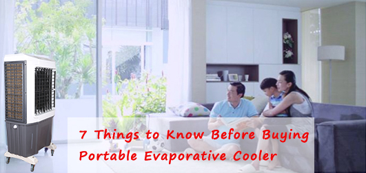 7 Things to Know Before Buying Portable Evaporative Cooler