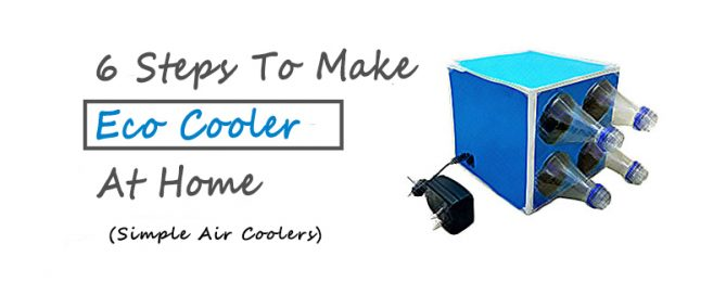 6 Steps To Make An Eco Cooler At Home (Simple Air Coolers)