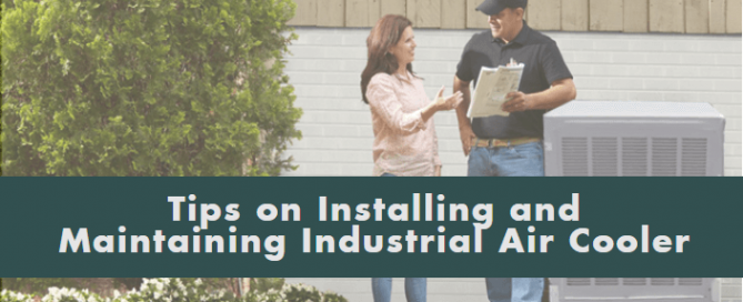 Tips on installing and maintaining industrial air cooler