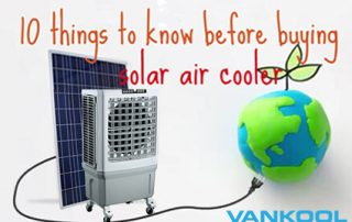 10 things to know before buying solar air cooler
