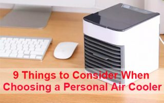 9 Things to Consider When Choosing a Personal Air Cooler